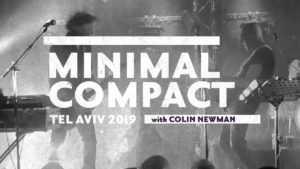 מינימל קומפקט בהופעה 2019 - כל הפרטים על הופעת האיחוד החגיגית!