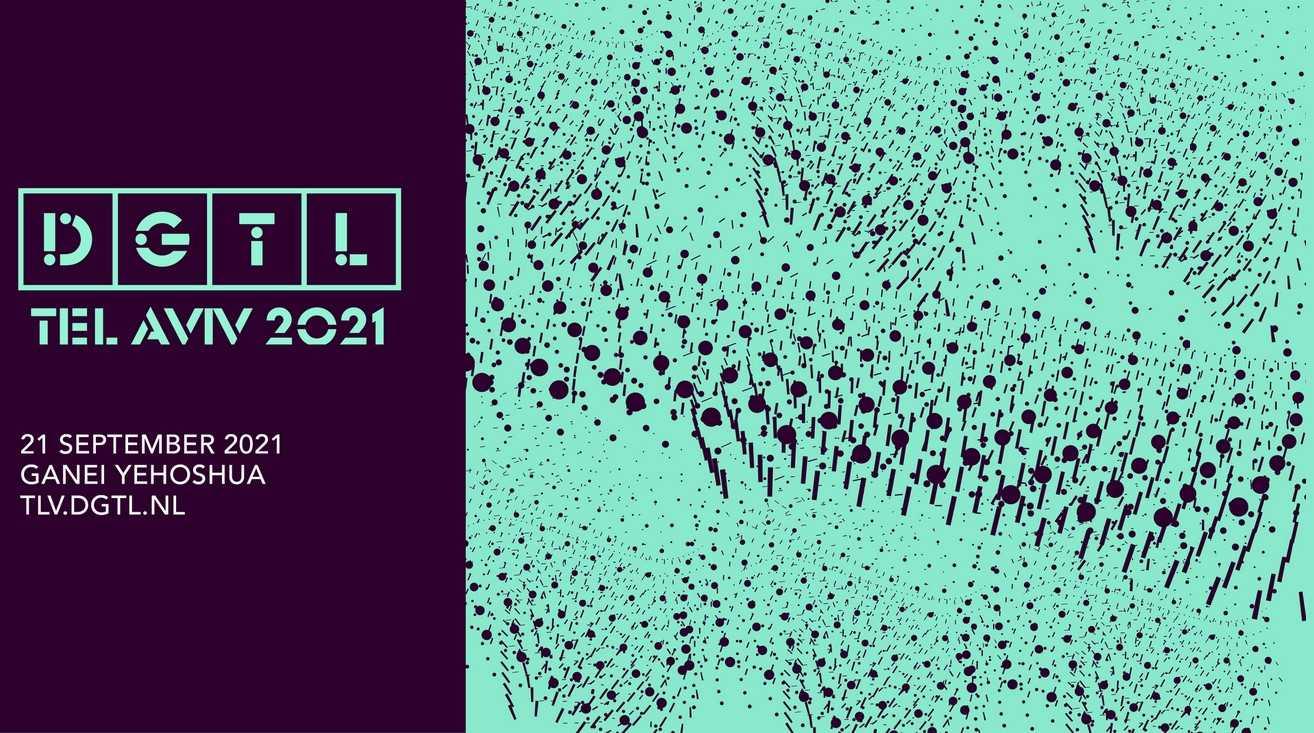פסטיבל DGTL תל אביב 2021 - כרטיסים, הנחות, אמנים וכל הפרטים!
